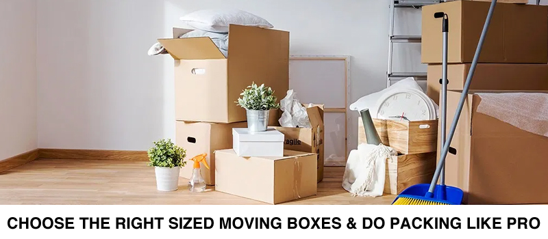 Choose the Right Sized Moving Boxes & Do Packing like Pro